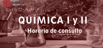 QUÍMICA I y II – Horarios de consulta.