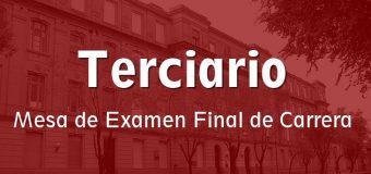 Ciclo Terciario – Mesa de Examen Final de Carrera