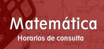 MATEMÁTICA – Horarios de consulta.