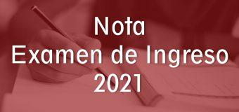 Nota – Examen de INGRESO 2021