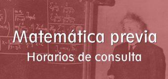 Matemática Previa – Horarios de consulta.