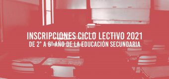 Inscripciones ciclo lectivo 2021 de 2° a 6° año de la Educación Secundaria