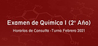 Examen de Química I (2° Año) – Horarios de Consulta Turno Febrero 2021