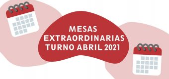 MESAS EXTRAORDINARIAS TURNO ABRIL 2021
